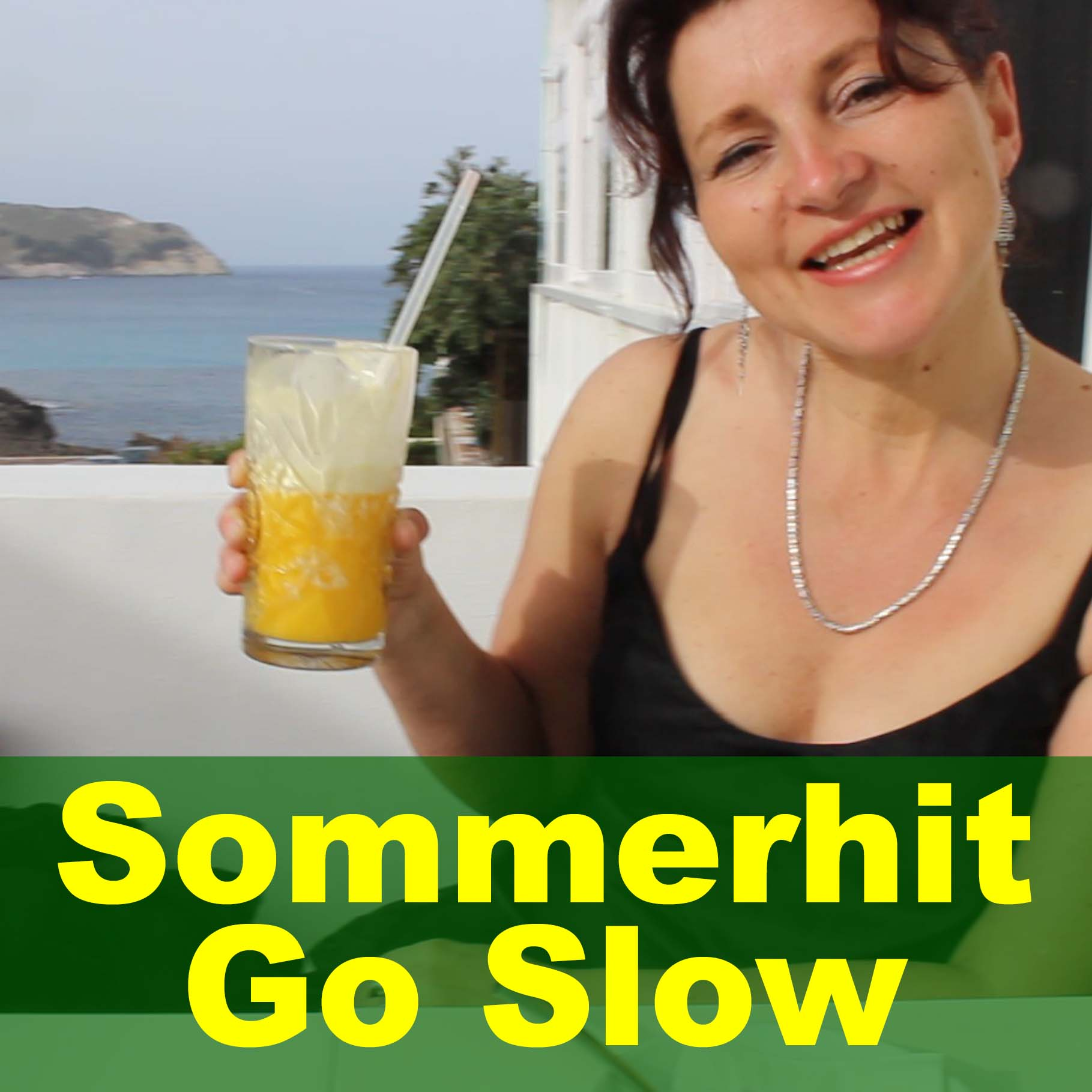 Sommerhit Go Slow